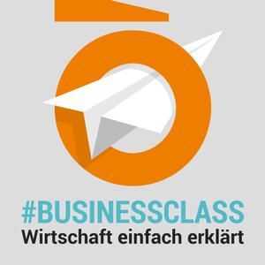 Wirtschaft einfach erklärt: #businessclass