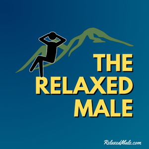 The Relaxed Male Podcast